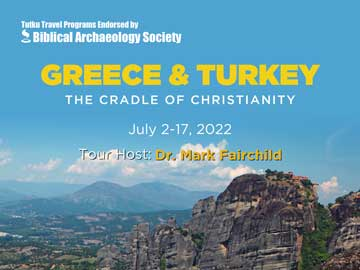 GREECE & TURKEY: THE CRADLE OF CHRISTIANITY